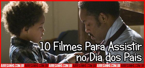 Top 10: Filmes Para Assistir no Dia dos Pais