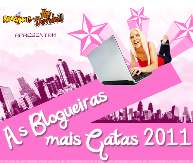 As 10 Blogueiras Mais Gatas da Internet 2011
