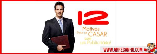 12 Motivos Para Se Casar Com Um Publicitário