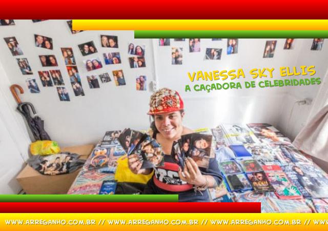 Conheça Vanessa Sky Ellis - A Caçadora de Celebridades