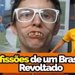 Confissões de um Brasileiro Revoltado
