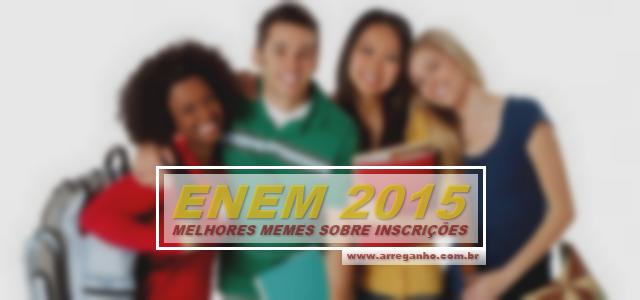 Top 10 melhores memes sobre as inscrições no Enem 2015