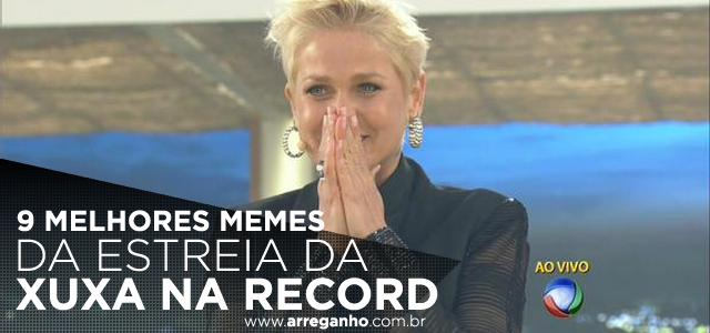 9 melhores memes da estreia da Xuxa na Record
