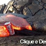 O que acontece com uma lata de coca-cola nas lavas de um vulcão?