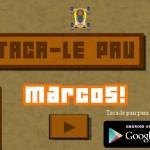 GAME: Taca-le Pau Marcos!