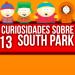 13 Curiosidades Sobre South Park