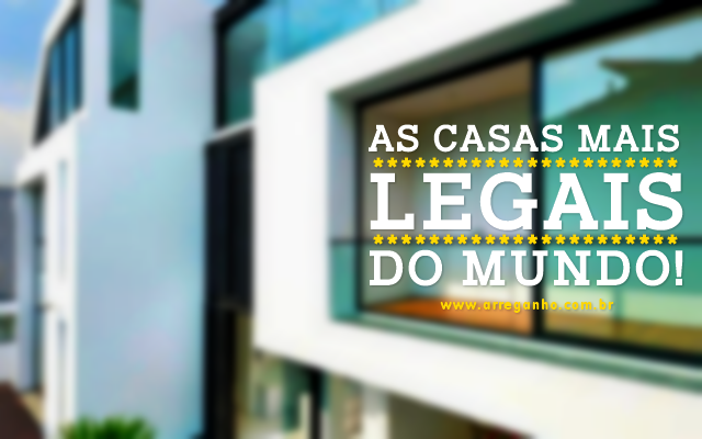 As casas mais legais do mundo