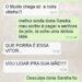 O papa mãe dos amigos sem escrúpulo chamado Vitor
